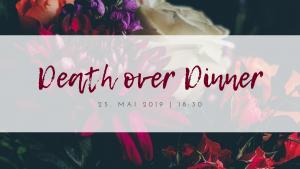 Death over Dinner @ Bitte per email anmelden