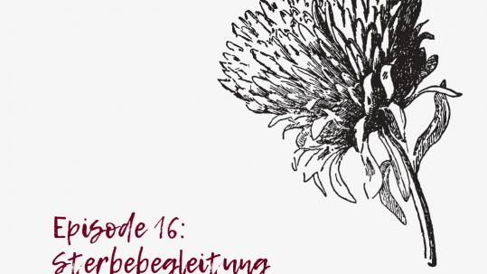 Todcast Podcast Sterbebegleitung